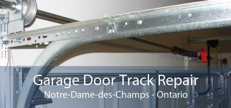 Garage Door Track Repair Notre-Dame-des-Champs - Ontario