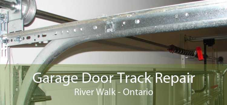 Garage Door Track Repair River Walk - Ontario