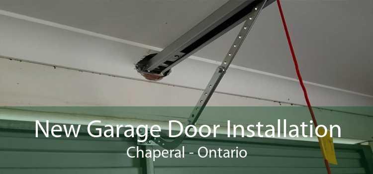 New Garage Door Installation Chaperal - Ontario