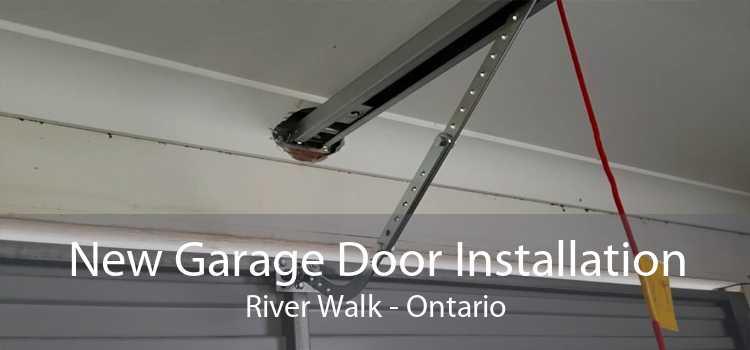 New Garage Door Installation River Walk - Ontario