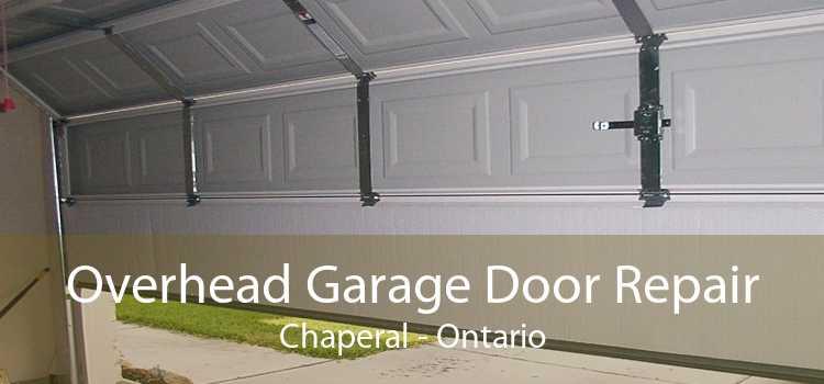 Overhead Garage Door Repair Chaperal - Ontario