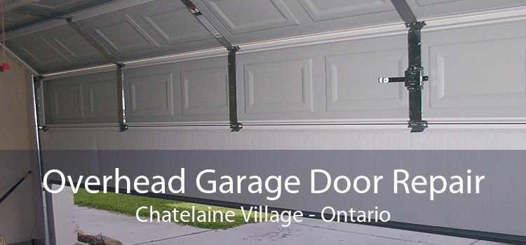 Overhead Garage Door Repair Chatelaine Village - Ontario