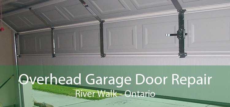 Overhead Garage Door Repair River Walk - Ontario