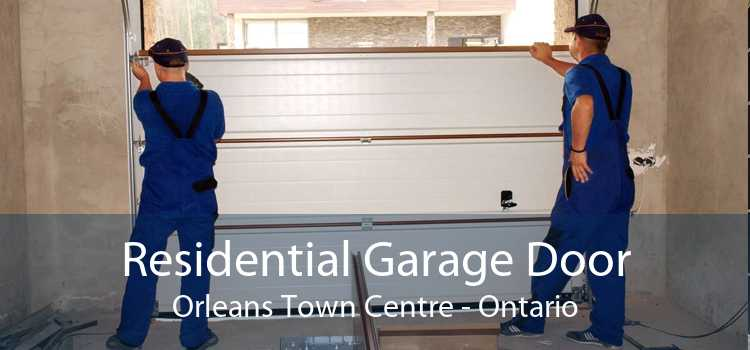 Residential Garage Door Orleans Town Centre - Ontario