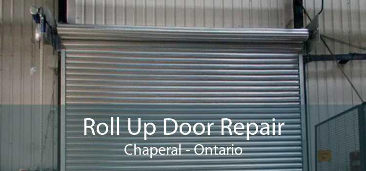 Roll Up Door Repair Chaperal - Ontario