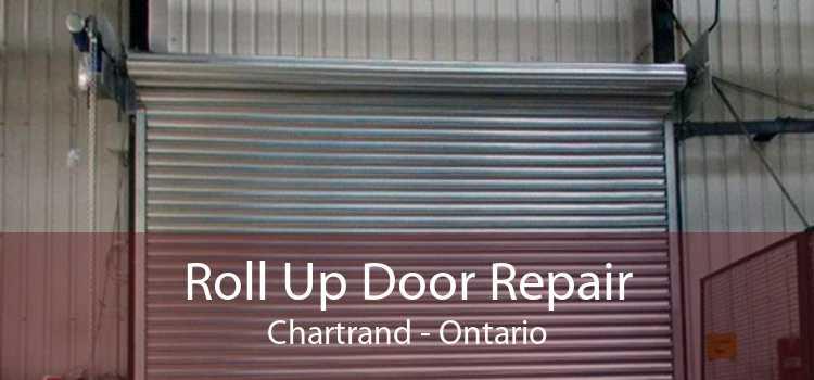 Roll Up Door Repair Chartrand - Ontario