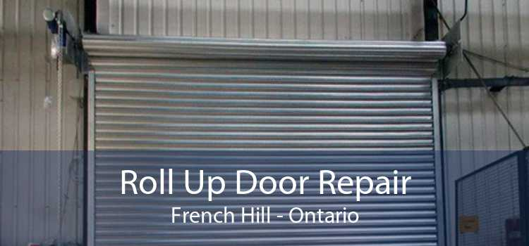 Roll Up Door Repair French Hill - Ontario