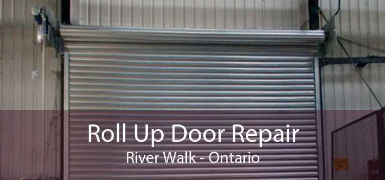 Roll Up Door Repair River Walk - Ontario