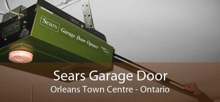 Sears Garage Door Orleans Town Centre - Ontario